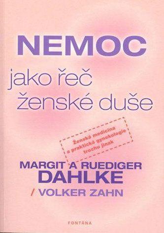 Nemoc jako řeč ženské duše - Rüdiger Dahlke